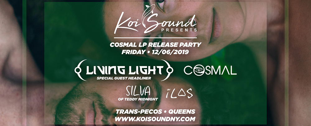 Koi Sound Presents: Living Light, Cosmal (LP Release Party)